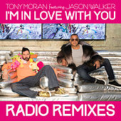 I'm in Love with You (Radio Remixes) by Tony Moran