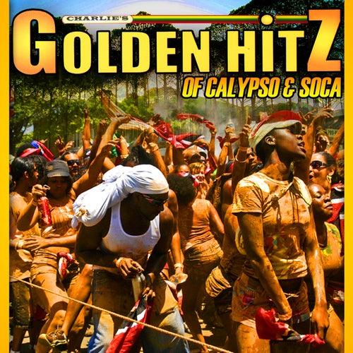 Charlie's Golden Hitz of Calypso & Soca by Various Artists