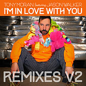 I'm in Love with You Remixes, Vol. 2 by Tony Moran