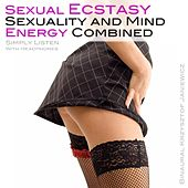 Sexual Ecstasy, Sexuality and Mind Energy Combined (Simply Listen With Headphones) by Binaural