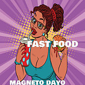 Fast Food by Magneto Dayo