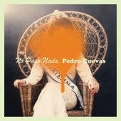 No Pasa Nada von Pedro Cuevas