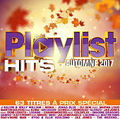 Playlist Hits Automne 2017 de Various Artists