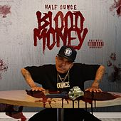 Blood Money von Half Ounce