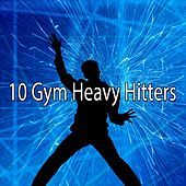 10 Gym Heavy Hitters by CDM Project