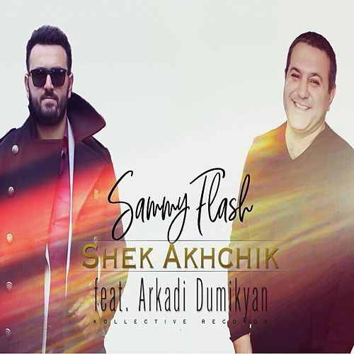 Shek Akhchik (feat. Arkadi Dumikyan) van Sammy Flash