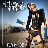 Afterhours Addicted, Vol. 08 by Various Artists