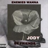 Enemies Wanna Be Friends di Jody