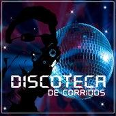 Discoteca De Corridos de Various Artists