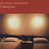 Calling Zero by Go Back Snowball
