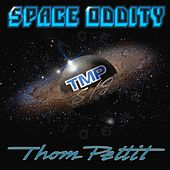 Space Oddity by Thom Pettit