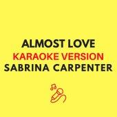 Almost Love (Originally by Sabrina Carpenter - Karaoke Version) by JMKaraoke