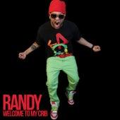Welcome to My Crib de Randy