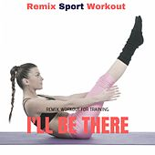 I'll Be There (Remix Workout for Training) de Remix Sport Workout