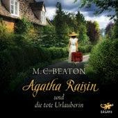 Agatha Raisin und die tote Urlauberin von M. C. Beaton