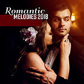 Romantic Melodies 2018 by The Relaxation