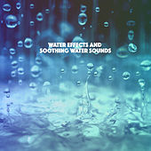 Water Effects and Soothing Water Sounds de Various Artists