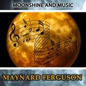 Moonshine And Music von Maynard Ferguson