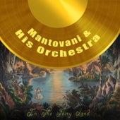 In The Fairy Land von Mantovani & His Orchestra
