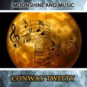 Moonshine And Music von Conway Twitty