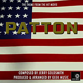 Patton - Patton March - Main Theme by Geek Music