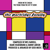 The Partridge Family - When We're Singin - Main Theme by Geek Music