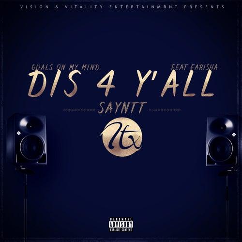 Dis 4 Y'all (Goals On My Mind) by Sayntt