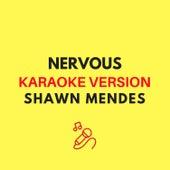 Nervous (Originally by Shawn Mendes - Karaoke Version) by JMKaraoke