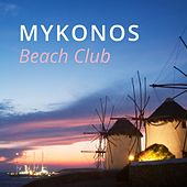 Mykonos Beach Club by Various Artists