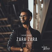 Zara Zara (Revisited) by Shishir Bhanot