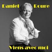 Viens avec moi von Daniel Roure