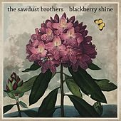 Blackberry Shine by The Sawdust Brothers