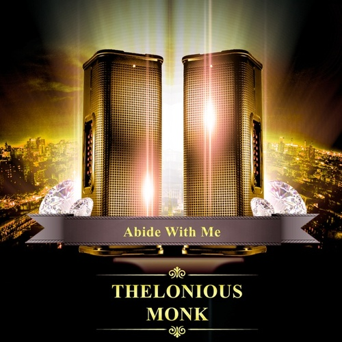 Abide with Me de Thelonious Monk
