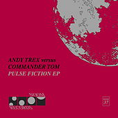 Pulse Fiction EP von Andy Trex