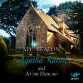 Agatha Raisin und der tote Ehemann von M. C. Beaton