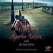 Agatha Raisin und die tote Hexe von M. C. Beaton