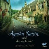 Agatha Raisin und der tote Friseur von M. C. Beaton