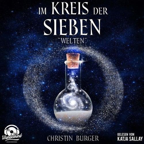 Welten - Im Kreis der Sieben 2 (Ungekürzt) von Christin Burger