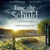 Eine alte Schuld - Ein Cherringham-Krimi - Die Cherringham Romane 2 (Ungekürzt) von Matthew Costello, Neil Richards