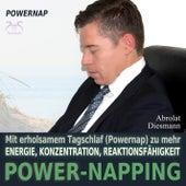 Power-Napping 10/20 Minuten - mit erholsamem Tagschlaf (Powernap) zu mehr Energie, Konzentration und von Torsten Abrolat