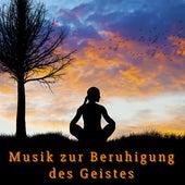 Musik zur Beruhigung des Geistes: Yoga Entspannungsmusik für die Beste Erholung von Entspannungsmusik