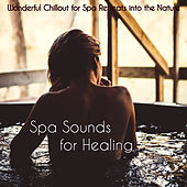 Spa Sounds for Healing – Wonderful Chillout for Spa Retreats into the Nature de soundscapes