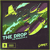 THE DROP (Remixes Pt.2) von Gammer
