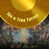 In The Fairy Land von Ike and Tina Turner