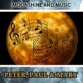 Moonshine And Music de Peter, Paul and Mary