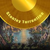 In The Fairy Land by Stanley Turrentine