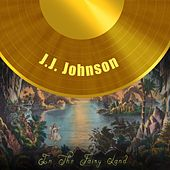 In The Fairy Land by J.J. Johnson