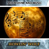 Moonshine And Music von Howlin' Wolf