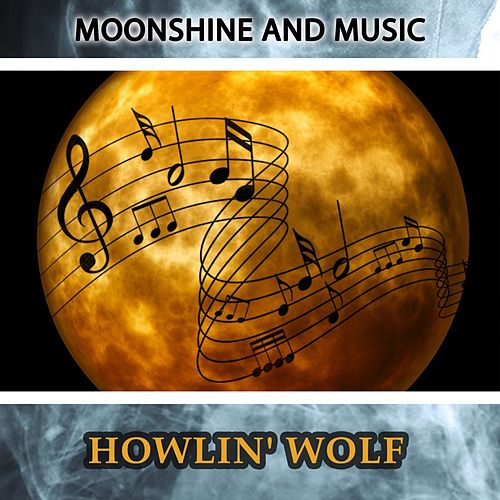 Moonshine And Music de Howlin' Wolf