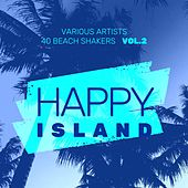 Happy Island (40 Beach Shakers), Vol. 2 by Various Artists